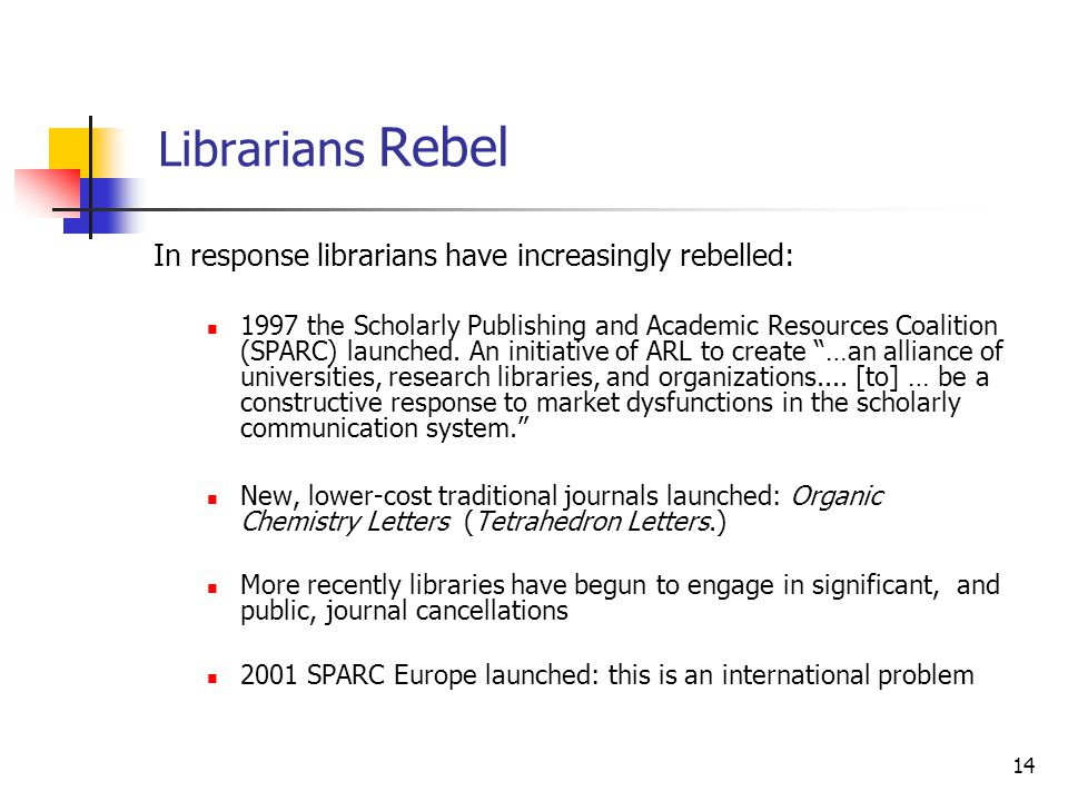 Librarians Rebel In response librarians have increasingly rebelled: