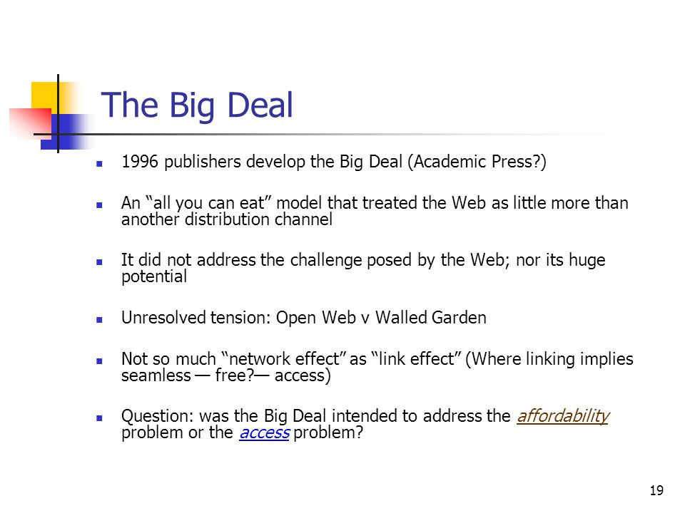 The Big Deal 1996 publishers develop the Big Deal (Academic Press )