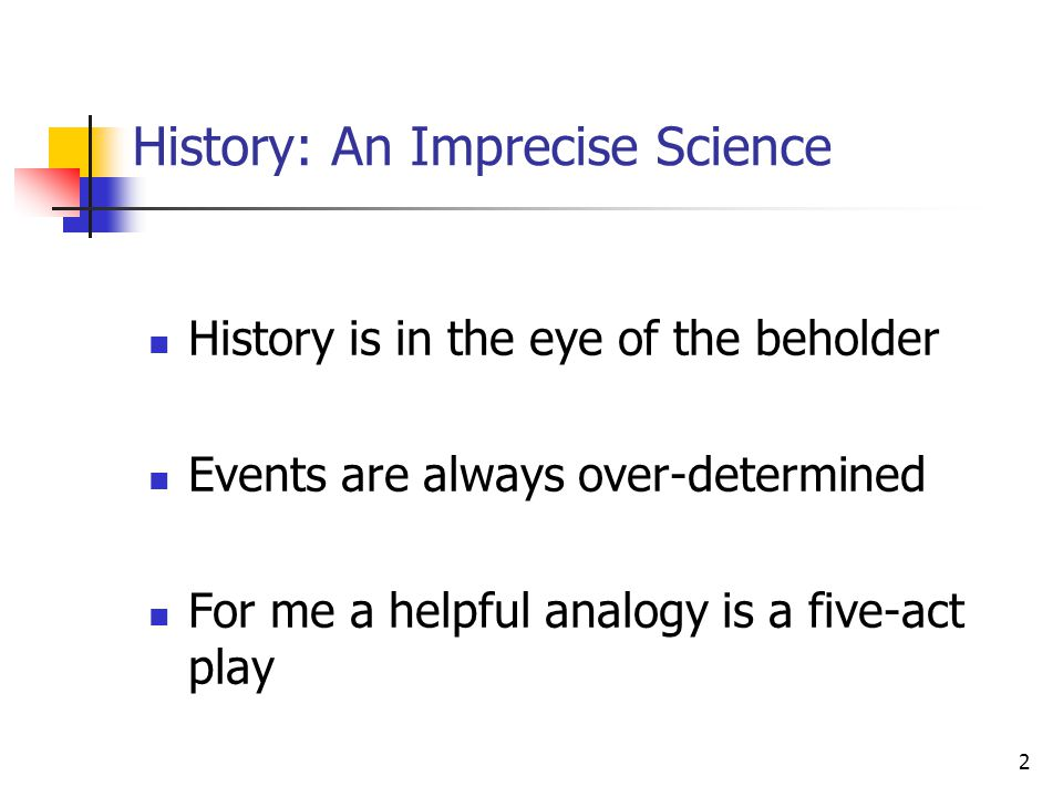 History: An Imprecise Science