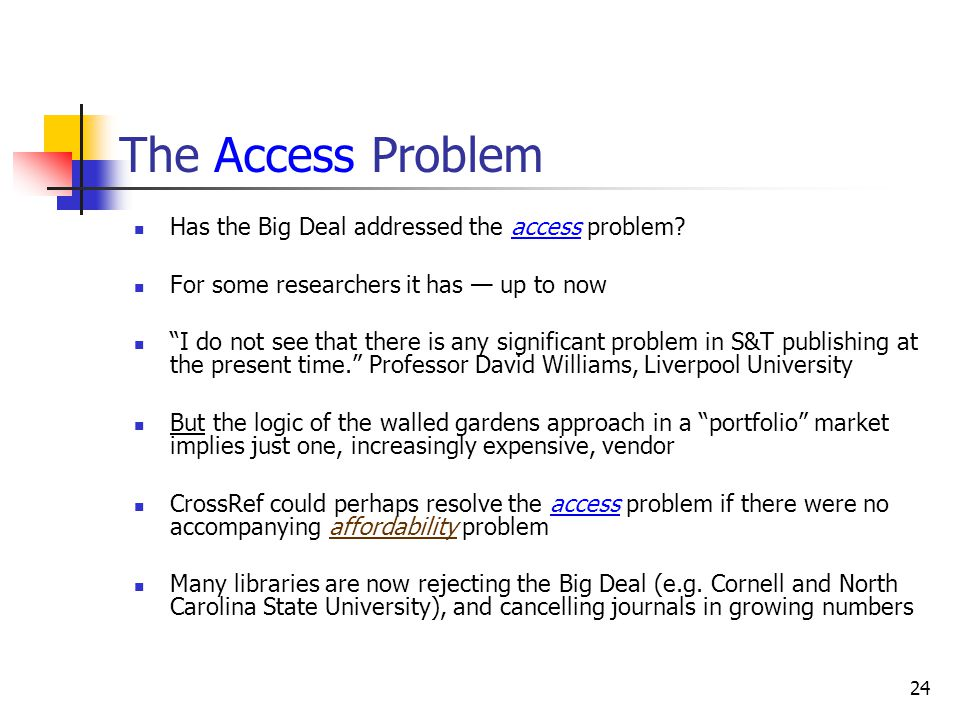 The Access Problem Has the Big Deal addressed the access problem