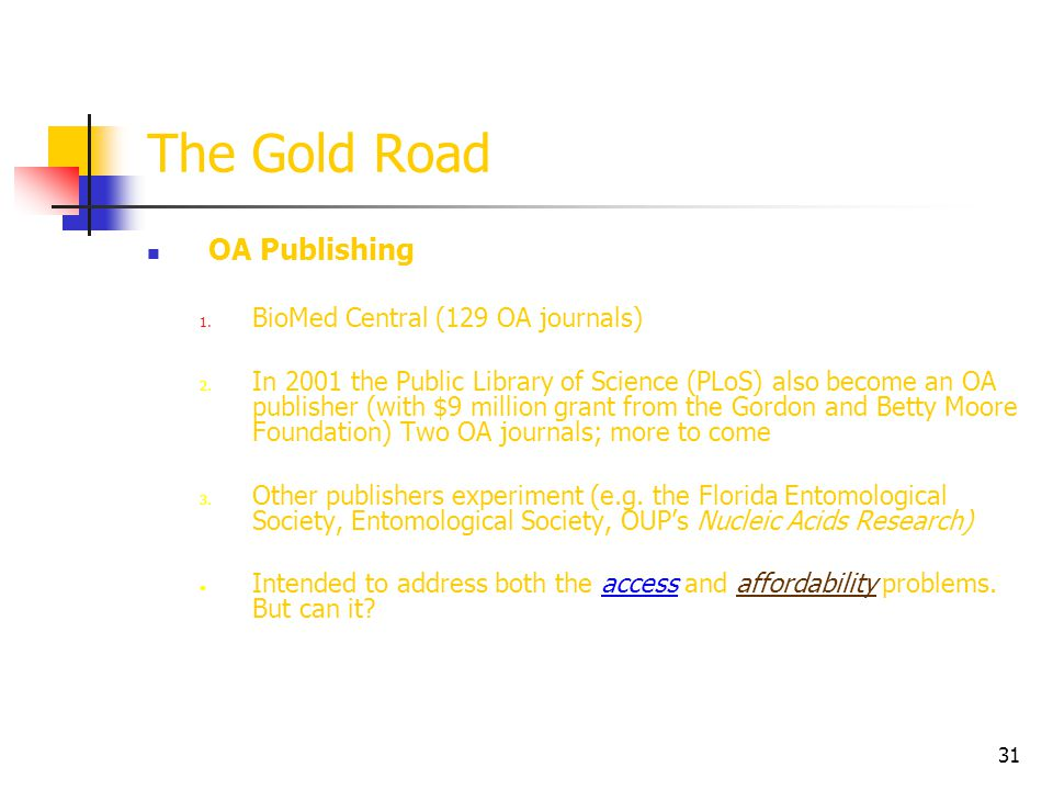 The Gold Road OA Publishing BioMed Central (129 OA journals)