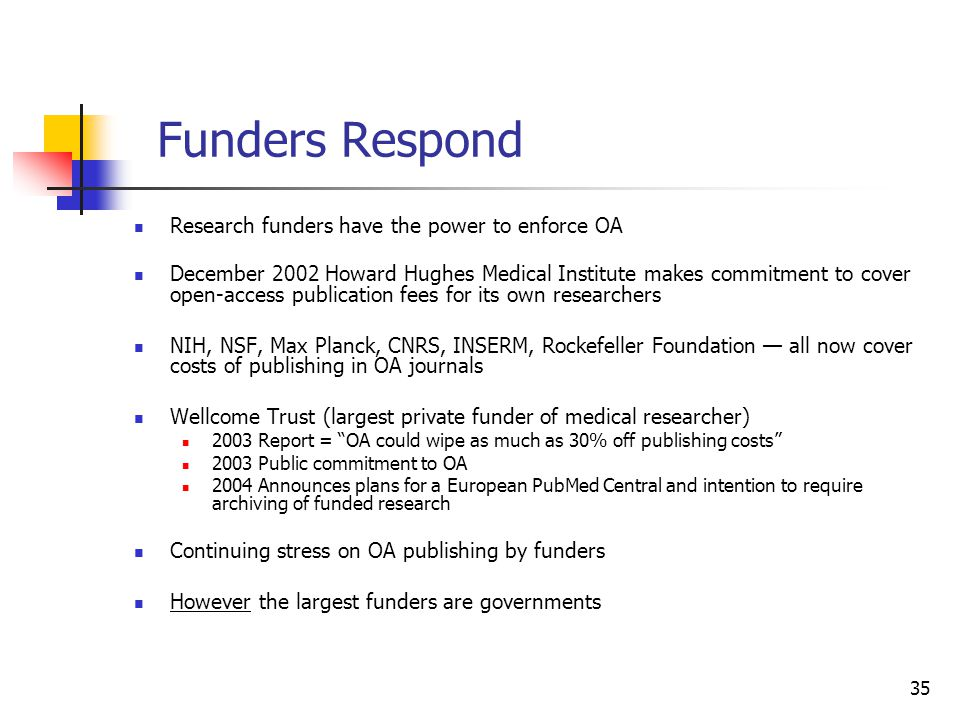 Funders Respond Research funders have the power to enforce OA