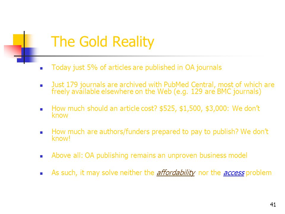 The Gold Reality Today just 5% of articles are published in OA journals.