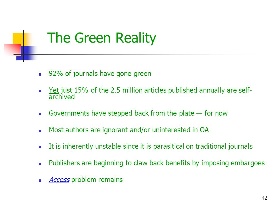 The Green Reality 92% of journals have gone green