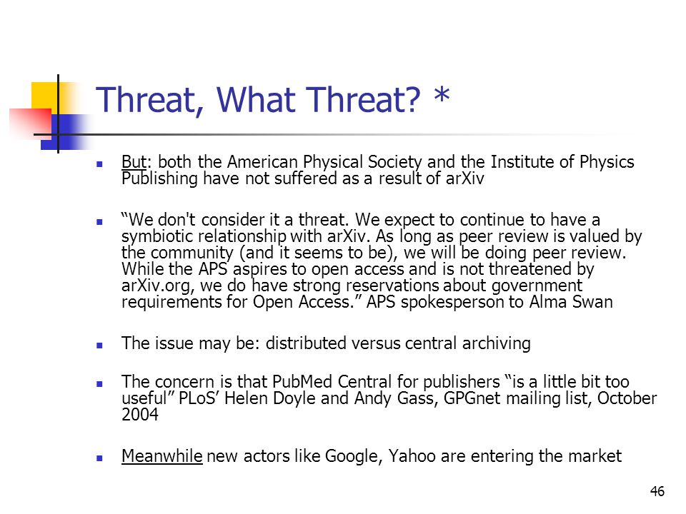 Threat, What Threat * But: both the American Physical Society and the Institute of Physics Publishing have not suffered as a result of arXiv.