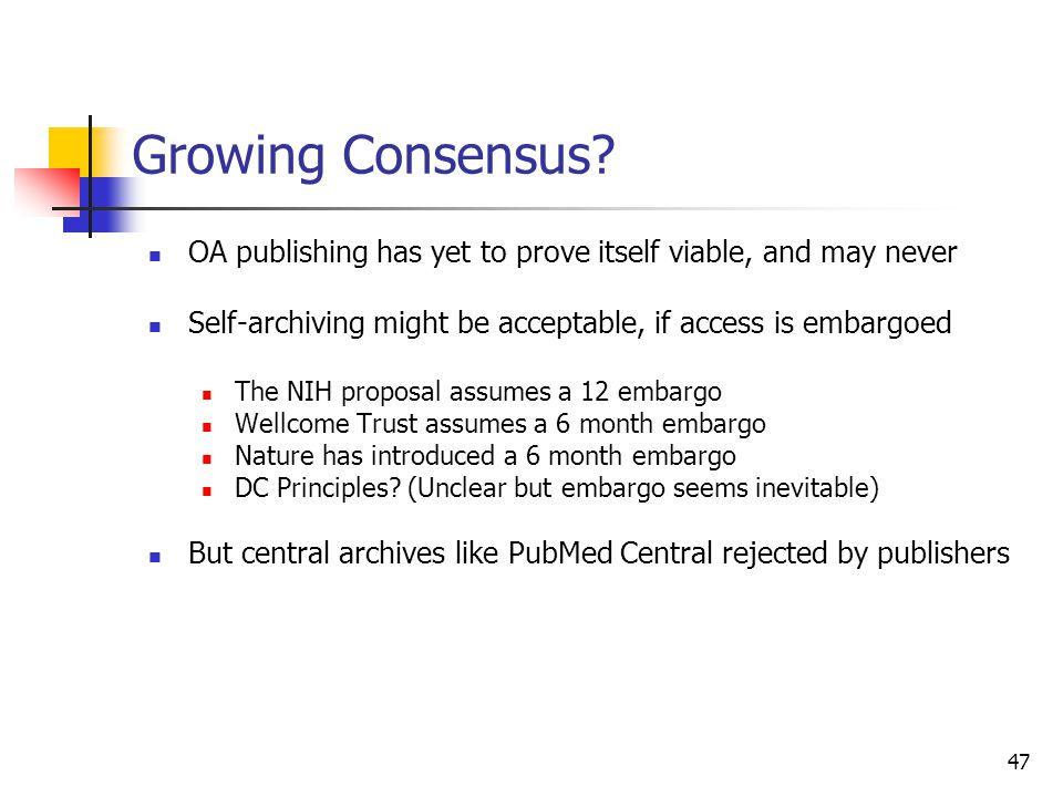 Growing Consensus OA publishing has yet to prove itself viable, and may never. Self-archiving might be acceptable, if access is embargoed.