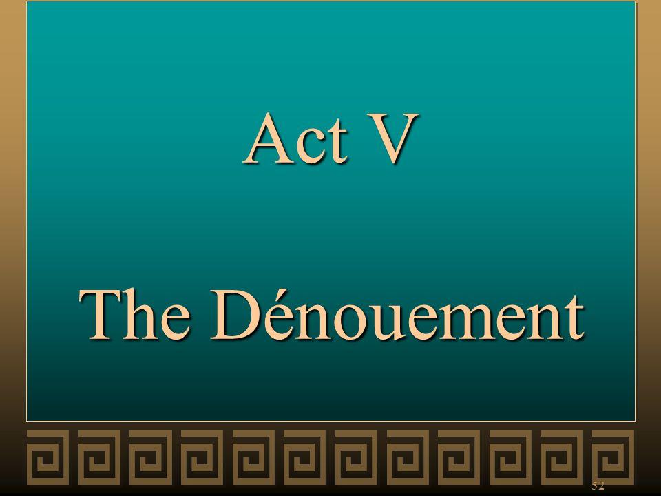 Act V The Dénouement
