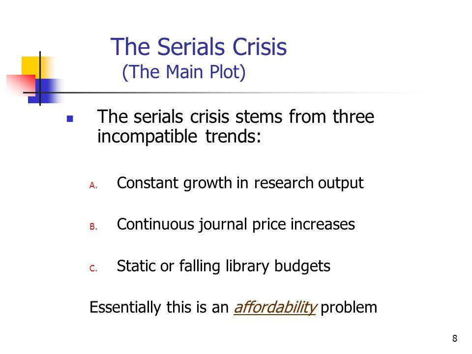 The Serials Crisis (The Main Plot)
