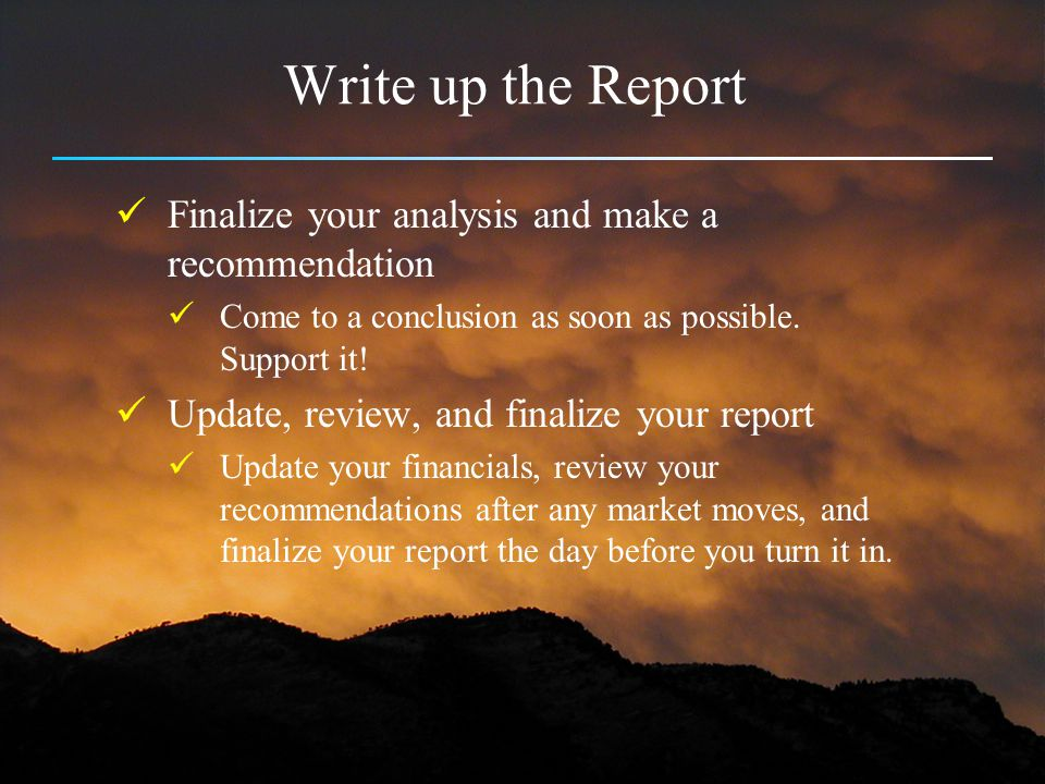 Write up the Report Finalize your analysis and make a recommendation