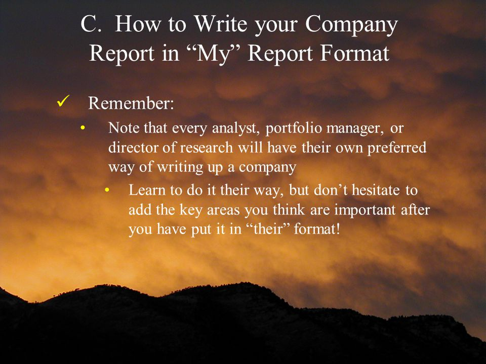C. How to Write your Company Report in My Report Format