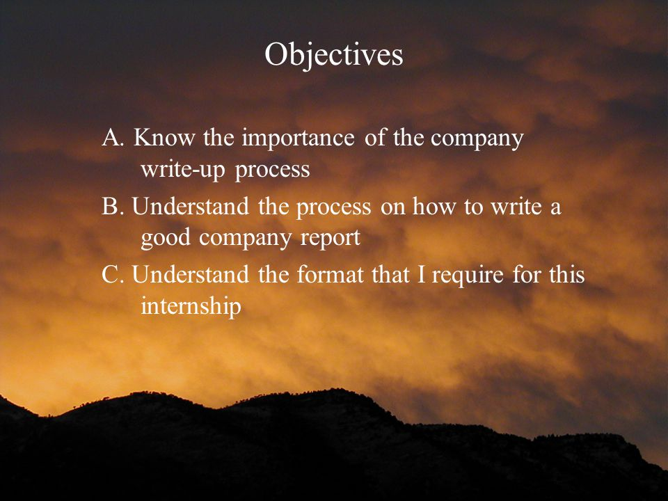 Objectives A. Know the importance of the company write-up process