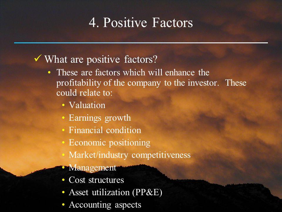 4. Positive Factors What are positive factors