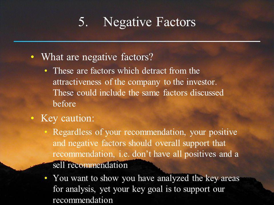 Negative Factors What are negative factors Key caution: