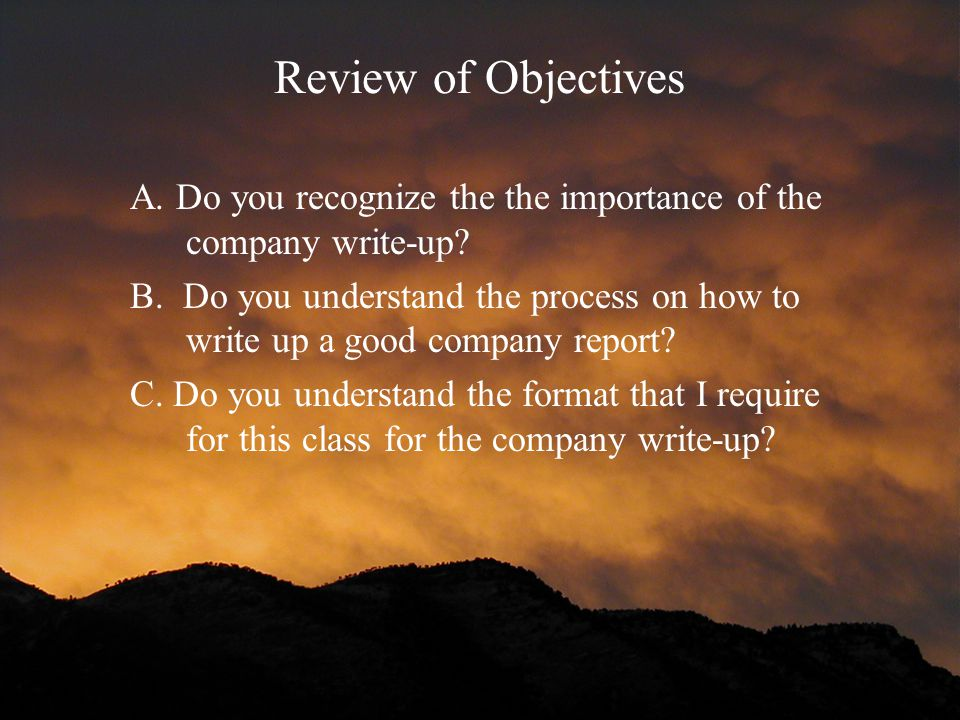 Review of Objectives A. Do you recognize the the importance of the company write-up