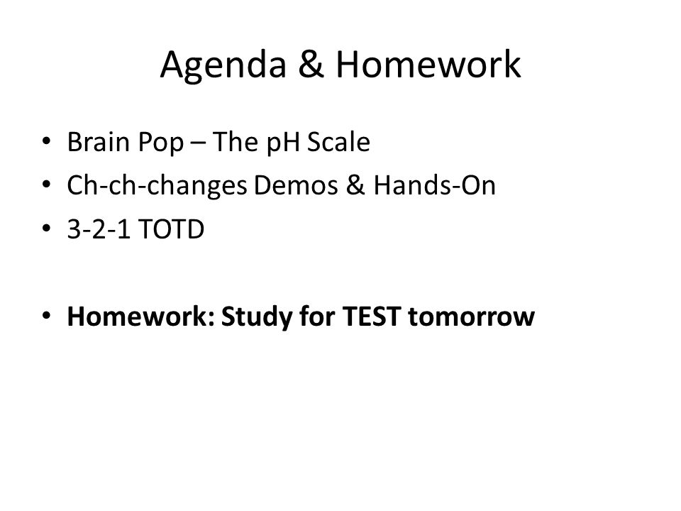 Agenda & Homework Brain Pop – The pH Scale