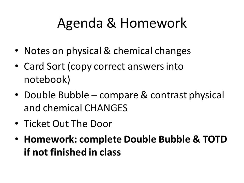 Agenda & Homework Notes on physical & chemical changes