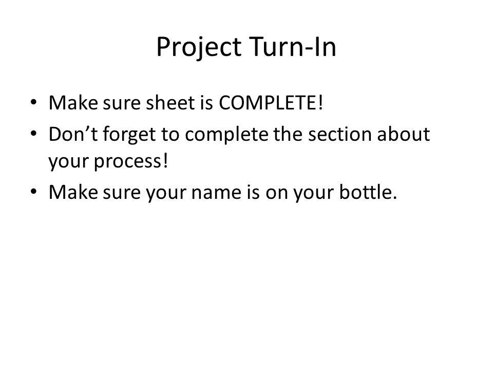 Project Turn-In Make sure sheet is COMPLETE!