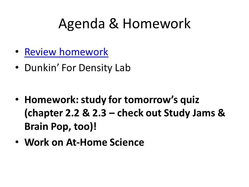 Agenda & Homework Review homework Dunkin' For Density Lab
