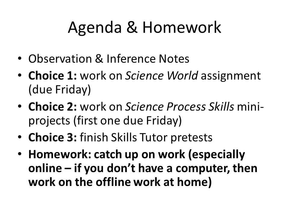 Agenda & Homework Observation & Inference Notes