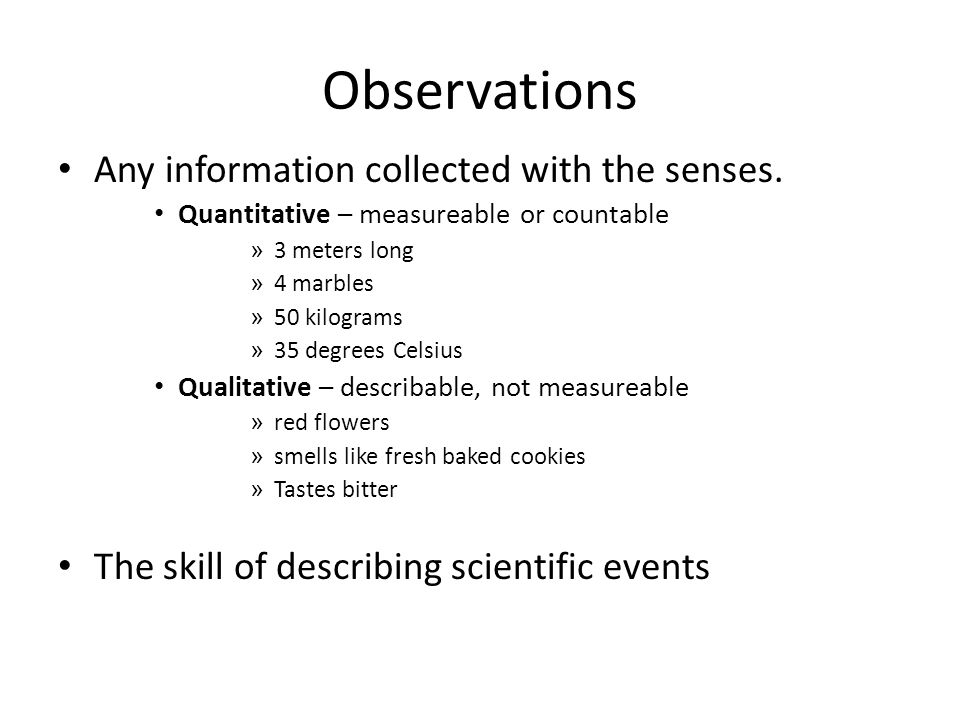 Observations Any information collected with the senses.