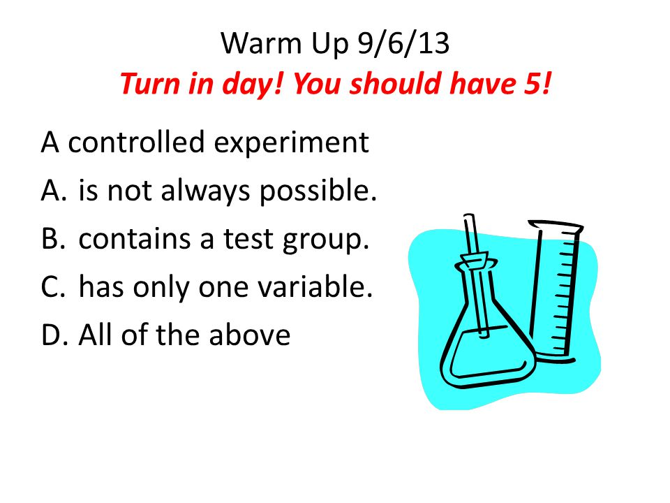 Warm Up 9/6/13 Turn in day! You should have 5!