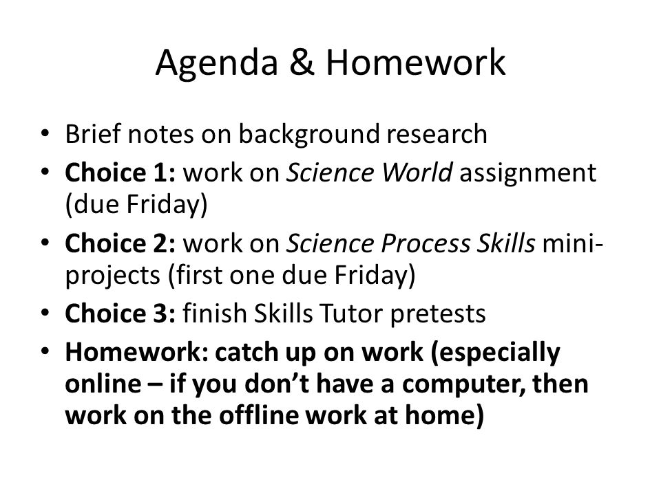 Agenda & Homework Brief notes on background research
