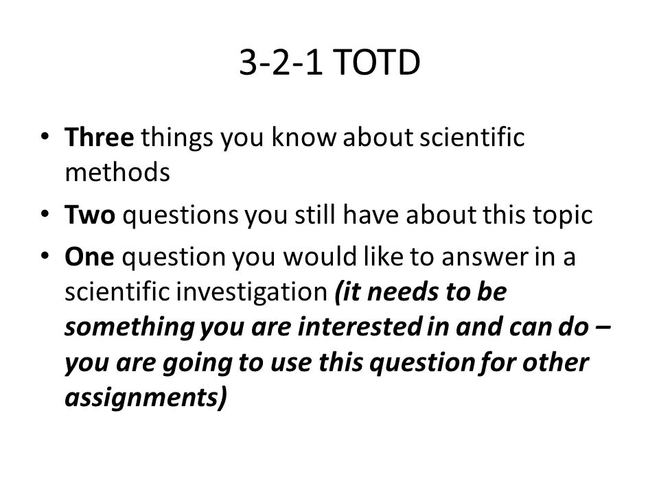 3-2-1 TOTD Three things you know about scientific methods