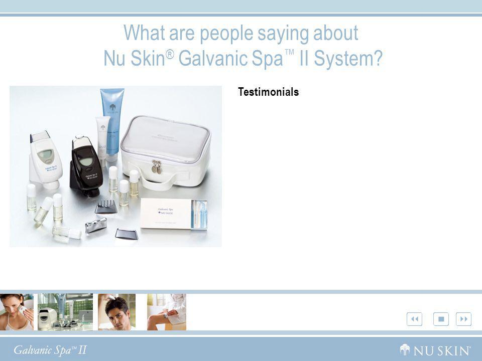 What are people saying about Nu Skin® Galvanic Spa™ II System