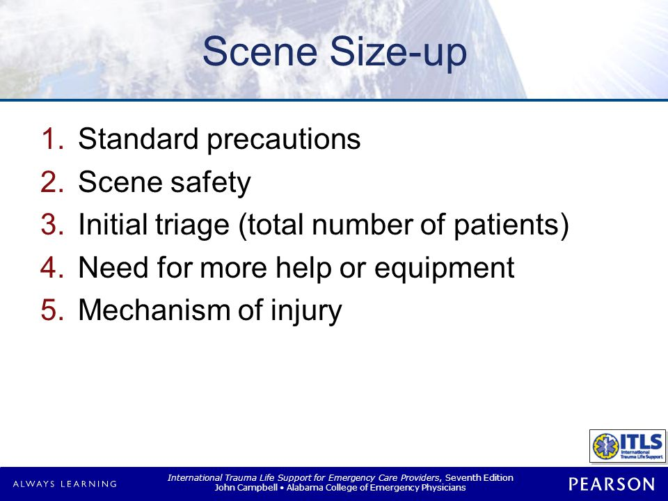 Standard Precautions Exposure to blood or OPIM very likely at a trauma scene. Appropriate PPE must be worn.