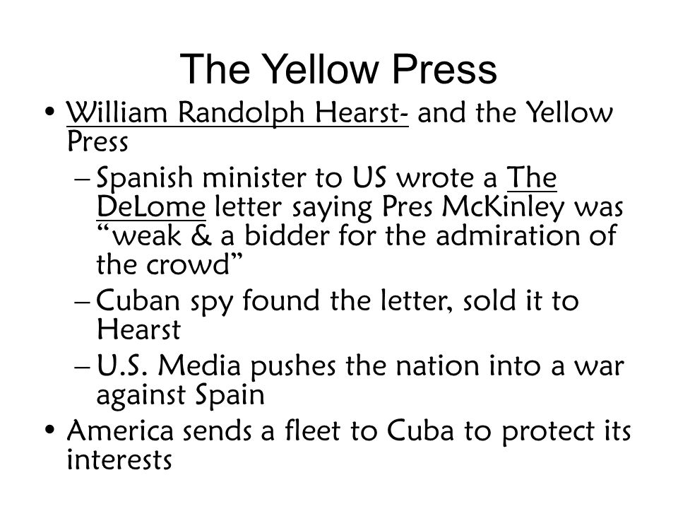 The Yellow Press William Randolph Hearst- and the Yellow Press