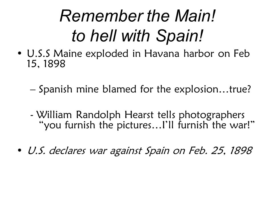 Remember the Main! to hell with Spain!