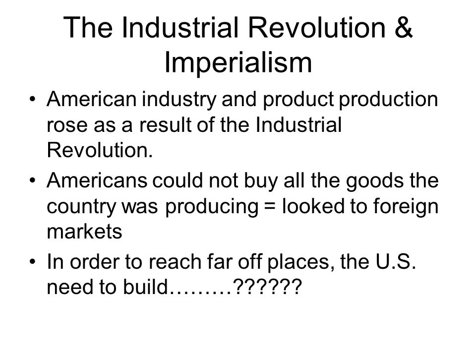 The Industrial Revolution & Imperialism