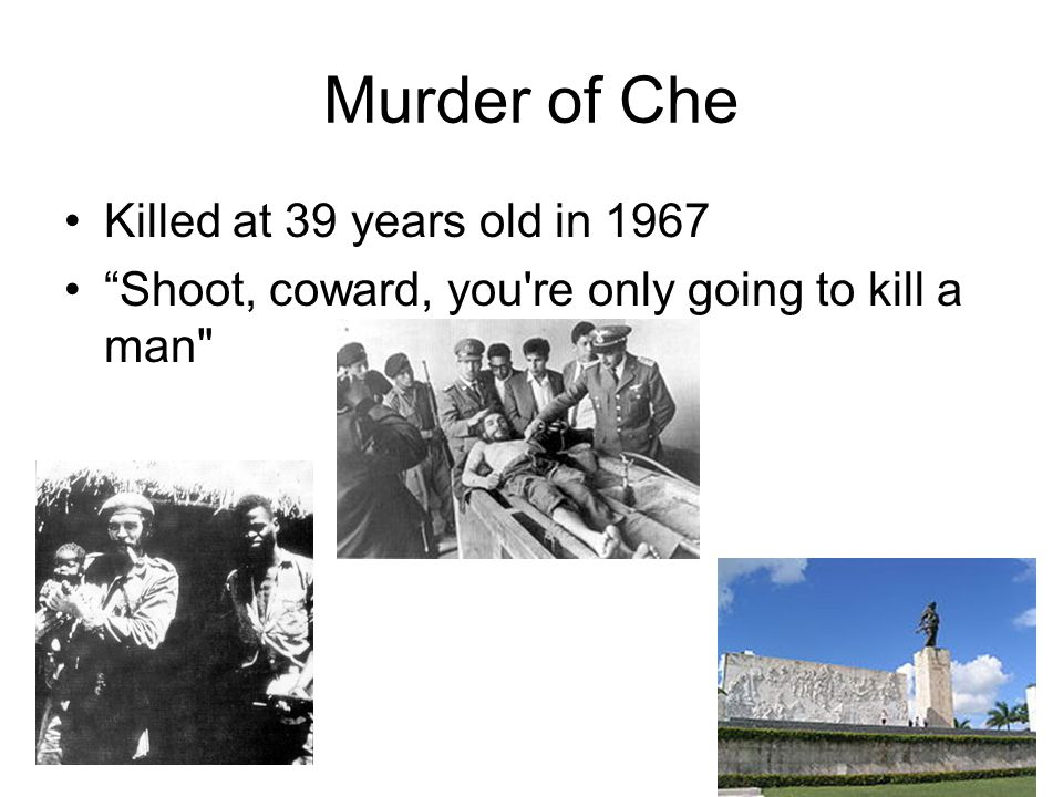 Murder of Che Killed at 39 years old in 1967