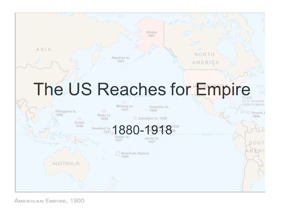 The US Reaches for Empire
