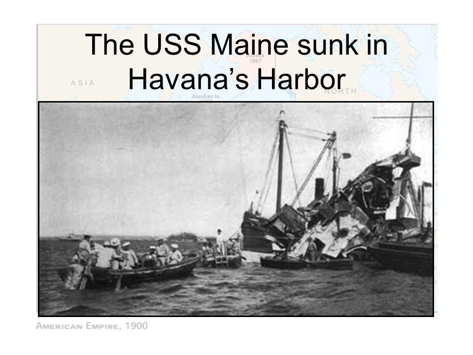 The USS Maine sunk in Havana's Harbor