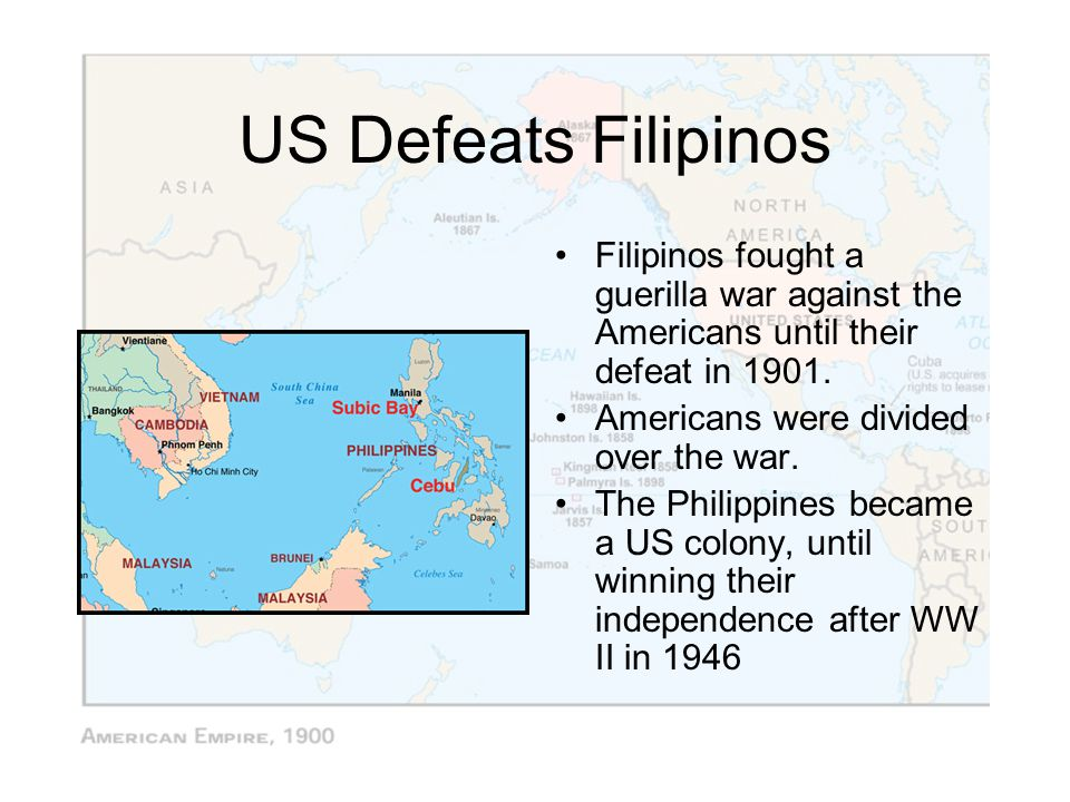 US Defeats Filipinos Filipinos fought a guerilla war against the Americans until their defeat in 1901.
