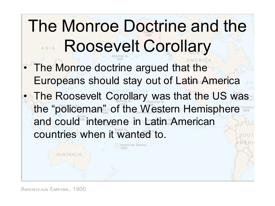 The Monroe Doctrine and the Roosevelt Corollary