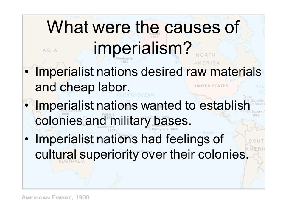 What were the causes of imperialism