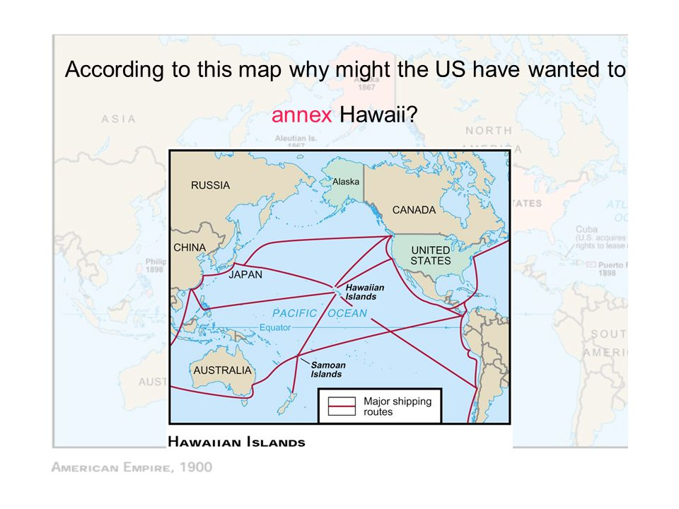 According to this map why might the US have wanted to annex Hawaii