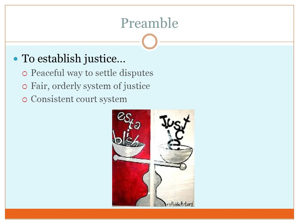 Preamble To establish justice… Peaceful way to settle disputes
