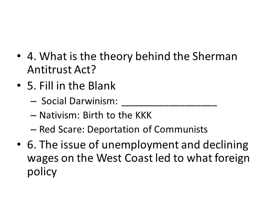4. What is the theory behind the Sherman Antitrust Act