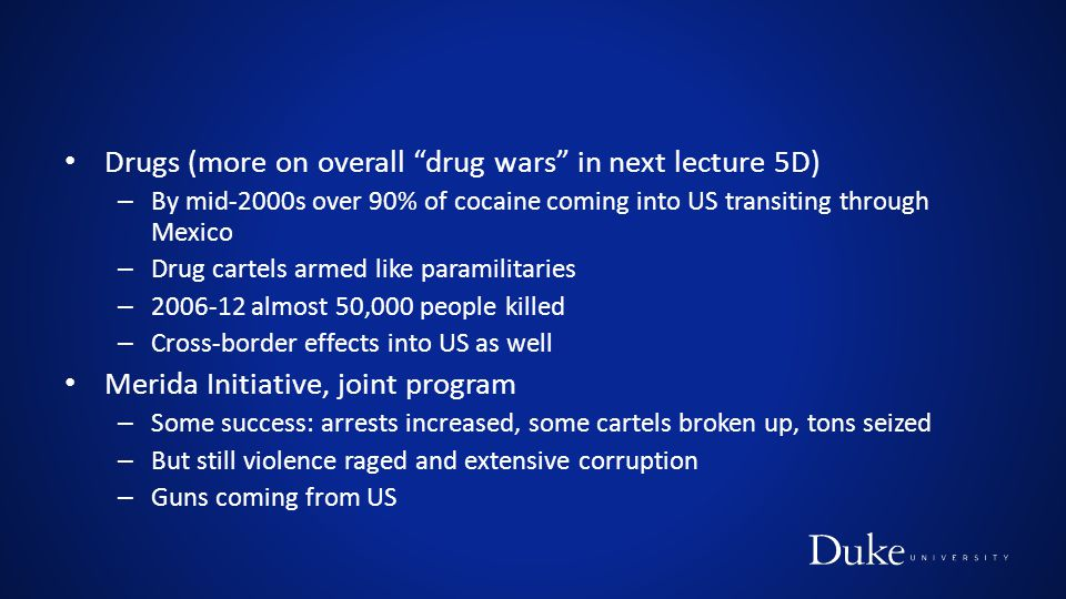 Drugs (more on overall drug wars in next lecture 5D)