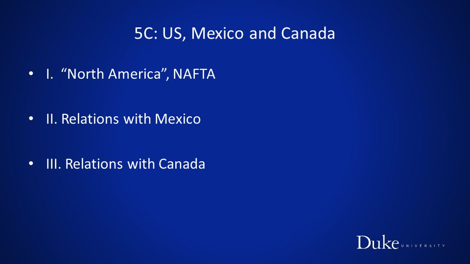 5C: US, Mexico and Canada I. North America , NAFTA