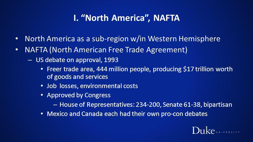 I. North America , NAFTA