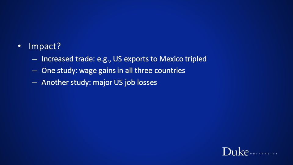 Impact Increased trade: e.g., US exports to Mexico tripled