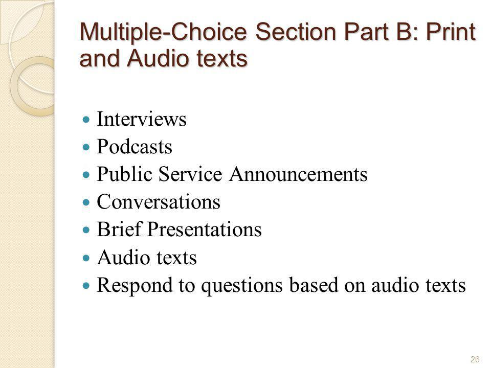 Multiple-Choice Section Part B: Print and Audio texts
