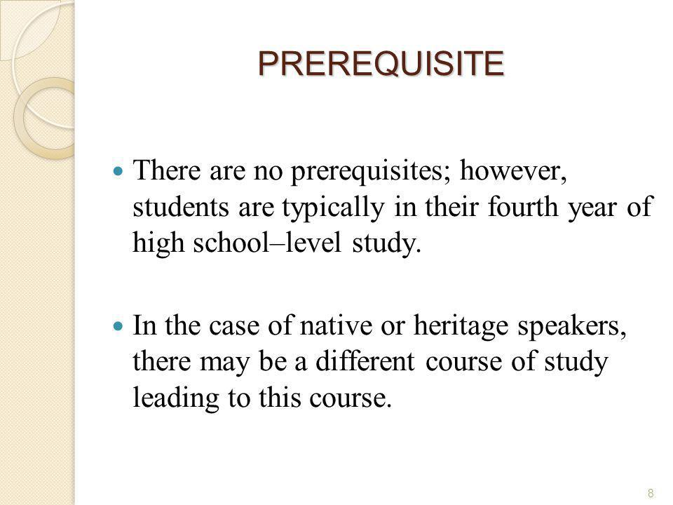 PREREQUISITE There are no prerequisites; however, students are typically in their fourth year of high school–level study.