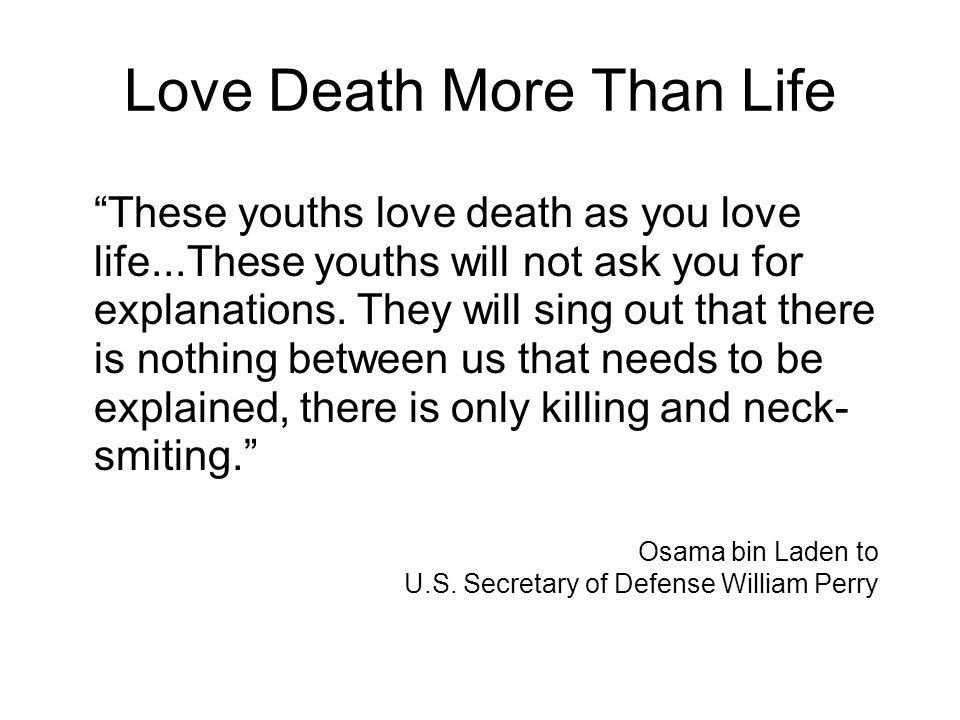 Love Death More Than Life