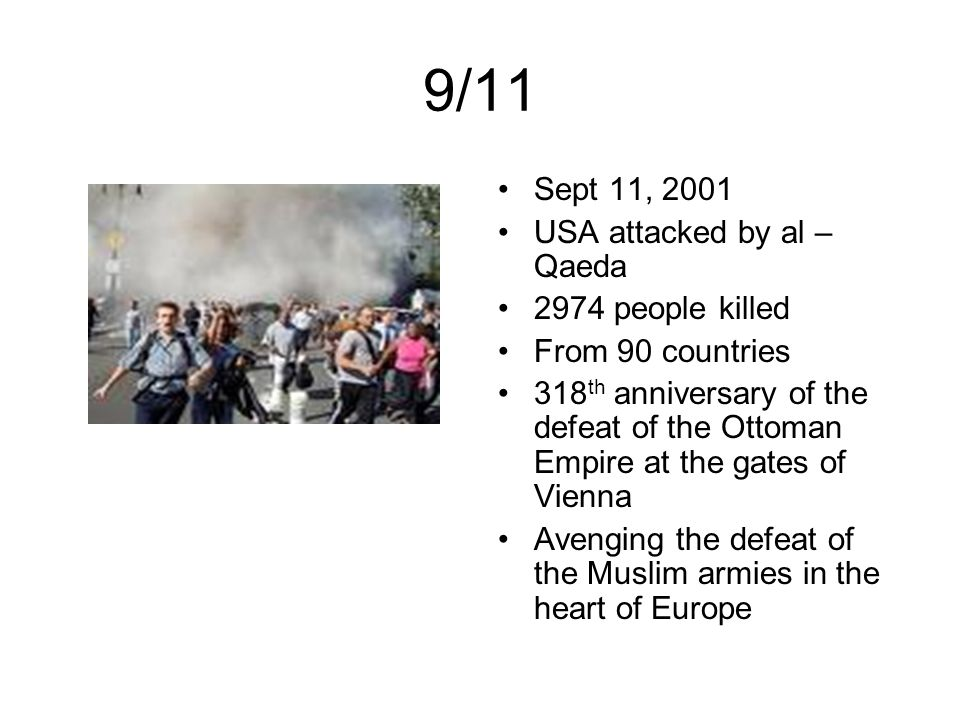 9/11 Sept 11, 2001 USA attacked by al –Qaeda 2974 people killed