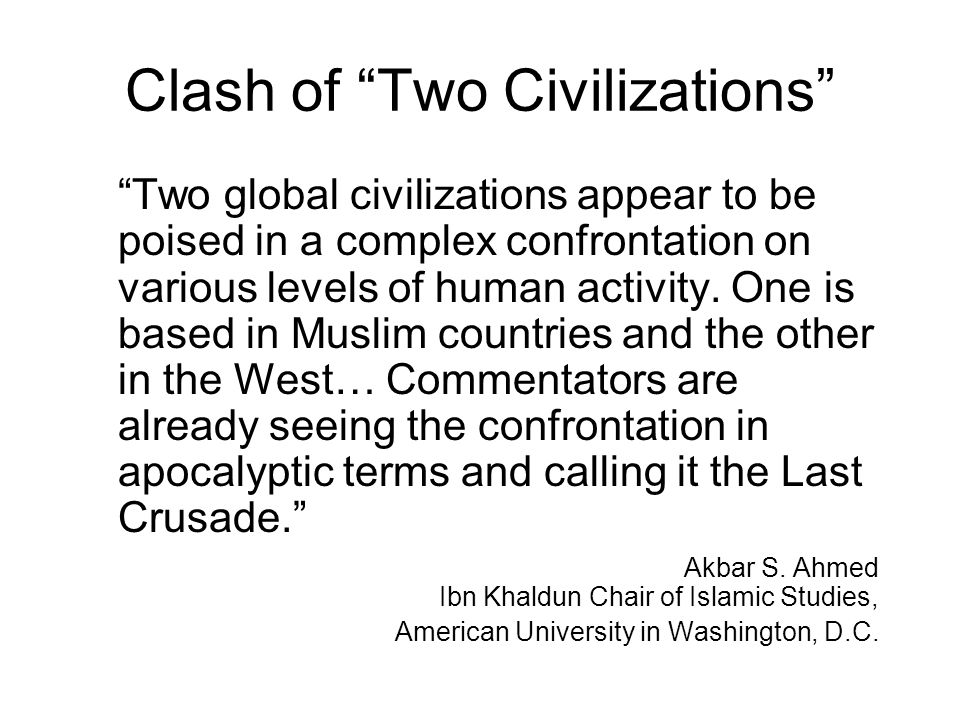 Clash of Two Civilizations